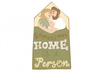 Sometimes Home is a Person